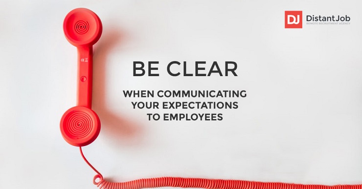Being clear is important in managing remote teams
