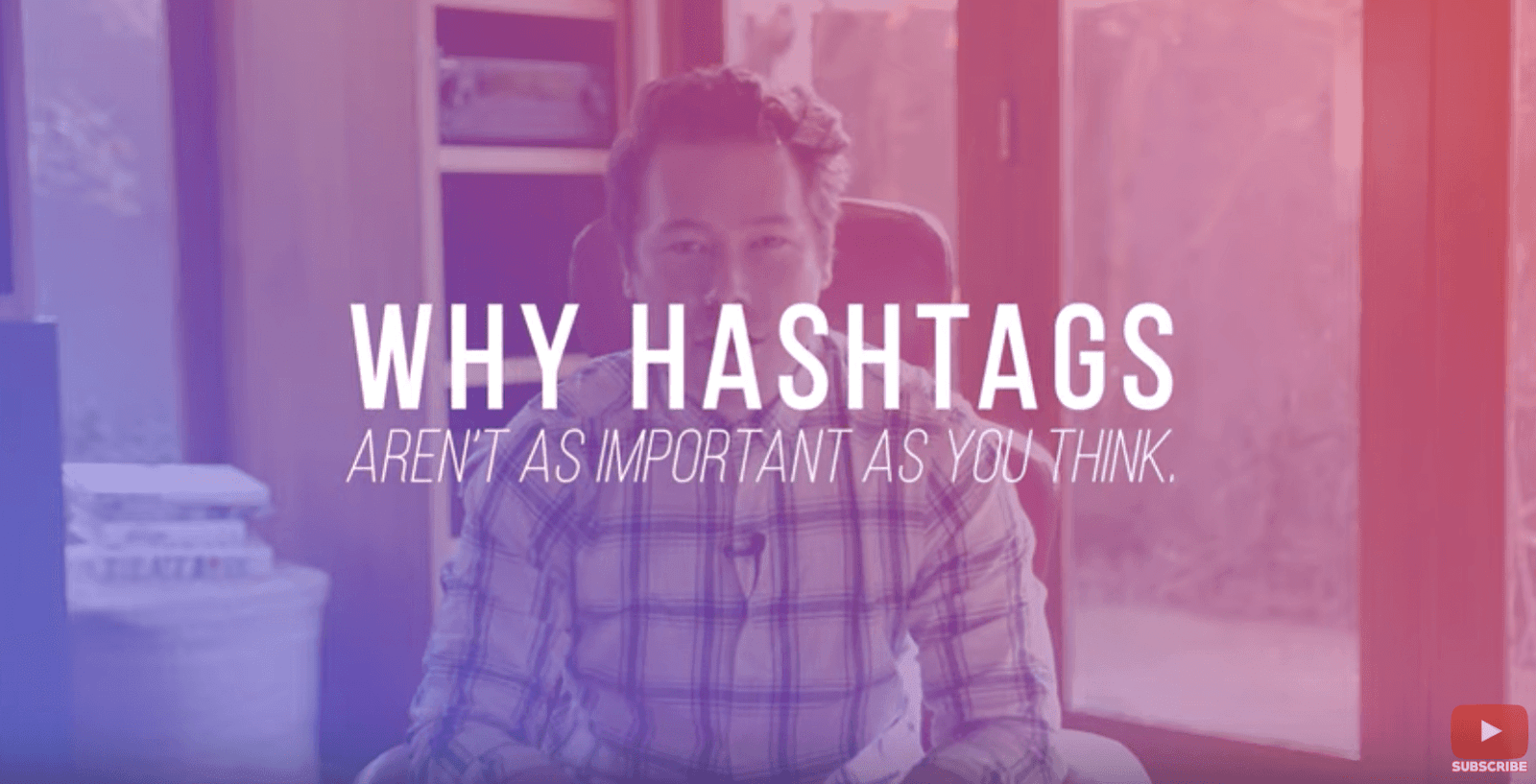 why hashtags aren't as important as you think